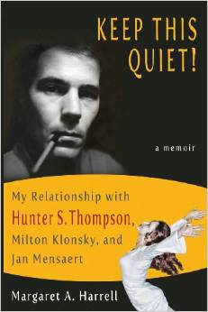 Keep This Quiet! My Relationship with HunterSThompson