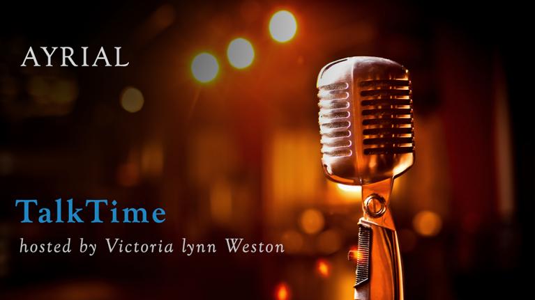 AYRIAL Talk Time - Victoria Weston